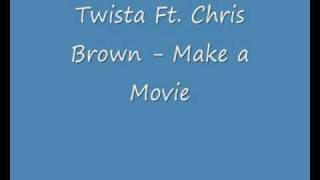 Video Twista Ft. Chris Brown - Make a Movie [Lyrics] MP3, 3GP, MP4, WEBM, AVI, FLV Oktober 2018