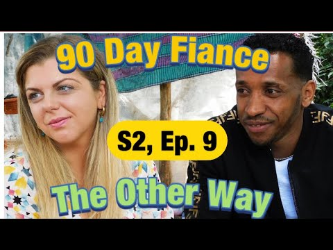 #90DAYFIANCE, The Other Way, S2, Episode 9 - Review