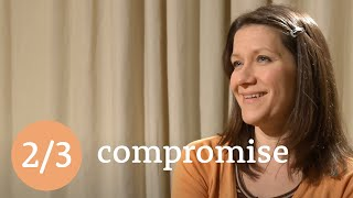 The second 'C' - Compromise