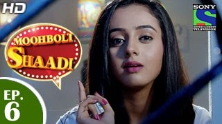 Mooh Boli Shaadi - मुह बोली शादी - Episode 6 - 2nd March 2015