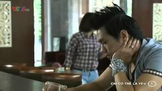Chỉ Có Thể Là Yêu Full - Tập 6 - Chi Co The La Yeu - [Phim Việt Nam]