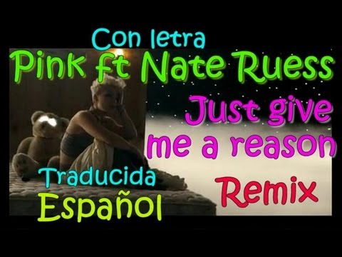 Pink Ft. Nate Ruess – Just give me a reason remix [Traducido) 2013 dj turkys