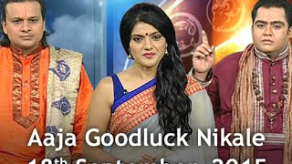 Aaja Goodluck Nikale | September 18, 2015 - India Tv