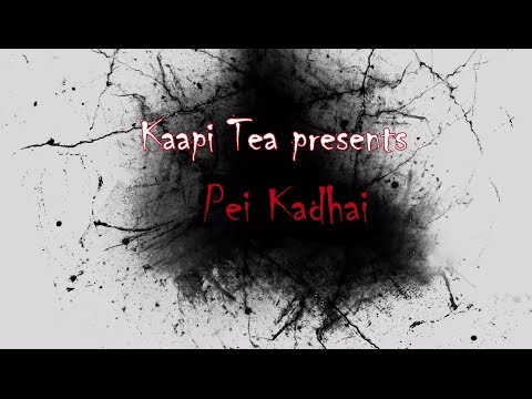 Pei Kadhai Teaser short film