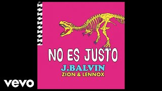 Video J. Balvin, Zion & Lennox - No Es Justo (Audio) MP3, 3GP, MP4, WEBM, AVI, FLV Mei 2018