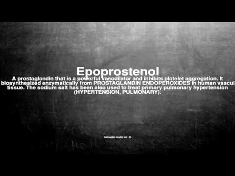 Medical vocabulary: What does Epoprostenol mean