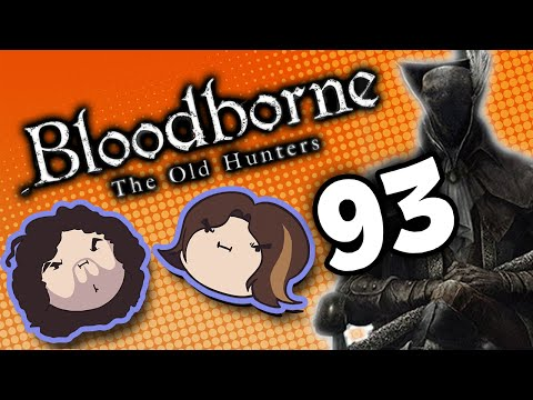 Bloodborne The Old Hunters: Heads on Shoulders - PART 93 - Game Grumps