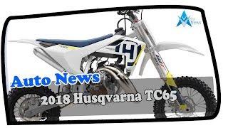 9. LOOK THIS !!!!2018 Husqvarna TC65 Price & Spec