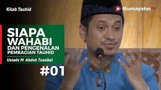 Download Video Kitab Tauhid (01) : Siapa Wahabi dan Pengenalan Pembagian Tauhid - Ustadz M Abduh Tuasikal MP3 3GP MP4