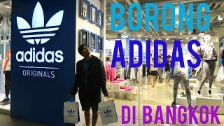 Video BORONG ADIDAS DI BANGKOK! MP3, 3GP, MP4, WEBM, AVI, FLV Oktober 2017