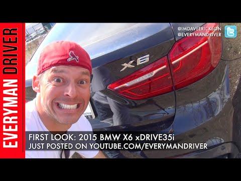 2015 BMW x6 xDrive35i First Look on Everyman Driver