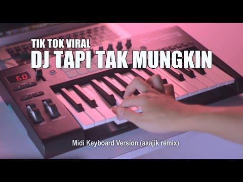 DJ Tapi Tak Mungkin Tik Tok Remix Terbaru 2020 (aaajik remix)