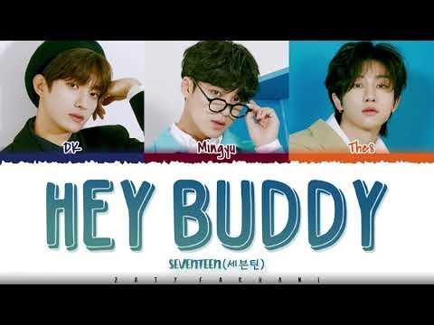SEVENTEEN (DK, Mingyu, THE8) - 'HEY BUDDY' Lyrics [Color Coded_Han_Rom_Eng]