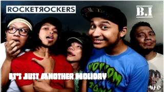 Rocket Rockers - It's Just Another Holiday