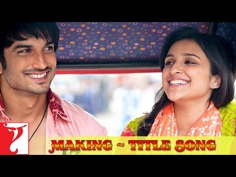 Making Of The Song - Shuddh Desi Romance Title Song | Sushant Singh Rajput | Parineeti Chopra
