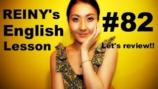 REINY先生の~留学前に必要な英会話 #82~ Let's review!!