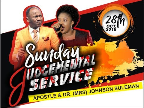 Judgmental Sunday Service 28th Oct. 2018  With Apostle Johnson Suleman