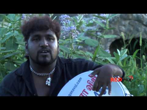 gana - The original Naku Muka Song -- Chennai Death Gana -- Red Pix Viji keeps traditional Marana Gana alive!!! He composes his own songs and has written own plays!...