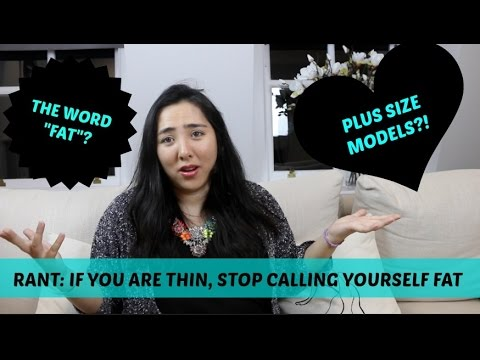 IF YOU ARE THIN, STOP CALLING YOURSELF FAT | BODY POSITIVITY