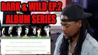 BTS | Hip Hop Phile | DARK & WILD | FIRST LISTEN & LYRICS EP.2 | REACTION!!! (방탄소년단)