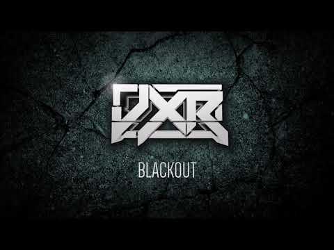 JXR - Blackout (Original Mix)