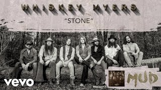 Whiskey Myers - Stone (Audio)
