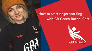 How to start fingerboarding with GB Climbing Coach Rachel Carr by teamBMC