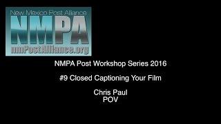 NMPA/UNMCE Post Workshop #9 Closed Captioning