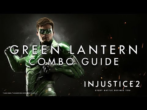 Injustice 2 - Green Lantern - Combo Guide