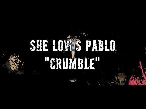 She Loves Pablo animirali 'Crumble'