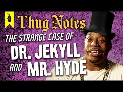 Dr. Jekyll & Mr. Hyde –Thug Notes Summary & Analysis