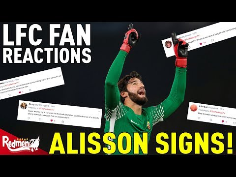 Alisson Signs For Liverpool | #LFC Fan Twitter Reactions