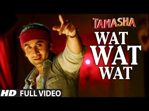 WAT WAT WAT full VIDEO song | Tamasha Movie  Songs 2015 | Ranbir Kapoor, Deepika Padukone | T-series