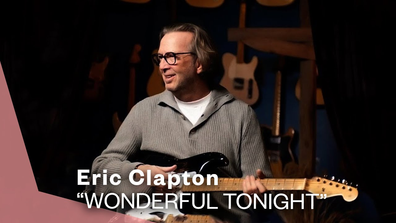 Eric Clapton – Wonderful Tonight (Official Live Video)