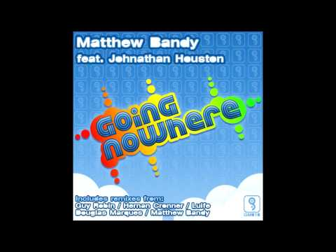 Matthew Bandy feat. Johnathan Houston - Going Nowhere (Hernan Cronner Remix)