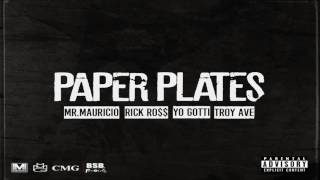 Rick Ross - Paper Plates Ft. Yo Gotti & Troy Ave