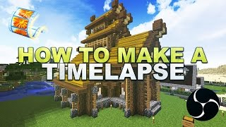Minecraft - How to make a Timelapse // Zeitraffer erstellen - Tutorial