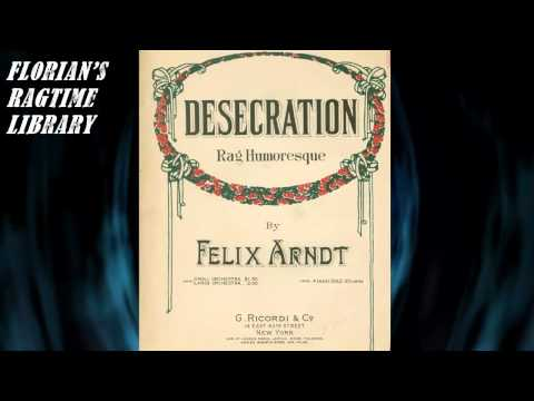Desecration Rag Humoresque by Felix Arndt - Ragtime Piano online metal music video by FELIX ARNDT