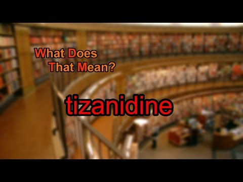 What does tizanidine mean?