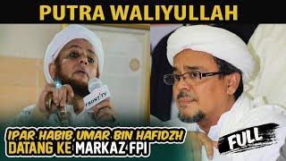 Video FULL HD | Putra Waliyullah, Alhabib Thohir bin Muhammad Alhaddar Datang Ke Markaz FPI MP3, 3GP, MP4, WEBM, AVI, FLV Februari 2019