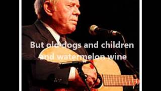Tom T. Hall- Old Dogs, Children, and Watermelon Wine (With Lyrics)