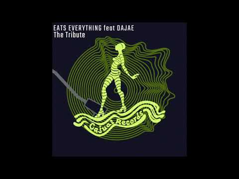 Eats Everything feat  Dajae - The Tribute