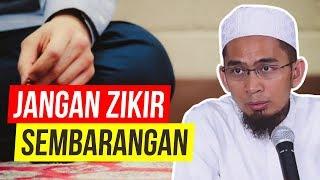 Video Jangan Sembarang ZIKIR!, Ini Zikir Rasulullah - Ustadz Adi Hidayat LC MA MP3, 3GP, MP4, WEBM, AVI, FLV Februari 2019