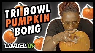Smoking Weed With A Pumpkin Bong by Loaded Up