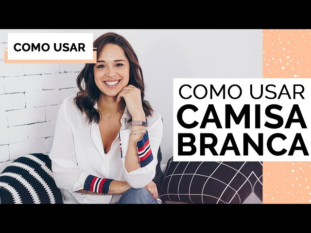 COMO USAR CAMISA BRANCA | MARI FLOR - Closet da Mari