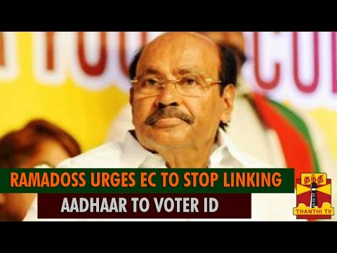 Ramadoss Urges Election Commission To Stop Linking Aadhaar To Voter ID