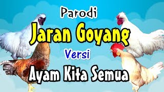 Video Jaran Goyang | Versi Ayam Kita (Nella Kharisma Lewat) # Parodi Lucu MP3, 3GP, MP4, WEBM, AVI, FLV Juni 2018