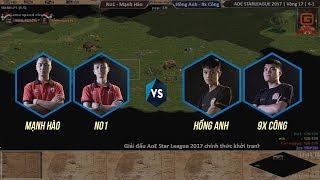 AOE STAR LEAGUE 2017 | Vòng 16 | No1 - Mạnh Hào vs Hồng Anh - 9x Công | Ngày 24-12-2017 | BLV: G_Hải MariO