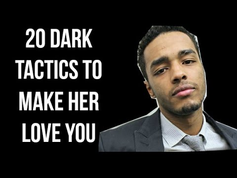 20 Dark Psychological Tactics That Will Make Women Fall in Love With You  -  The Art of Seduction