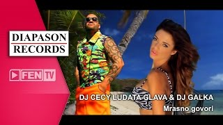 DJ CECY LUDATA GLAVA & DJ GALKA – Mrasno govori